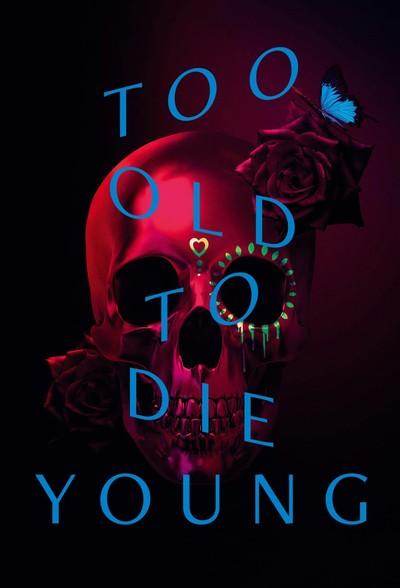 Слишком стар, чтобы умереть молодым / Too Old to Die Young