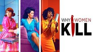 Смотреть сериал «Почему женщины убивают»
